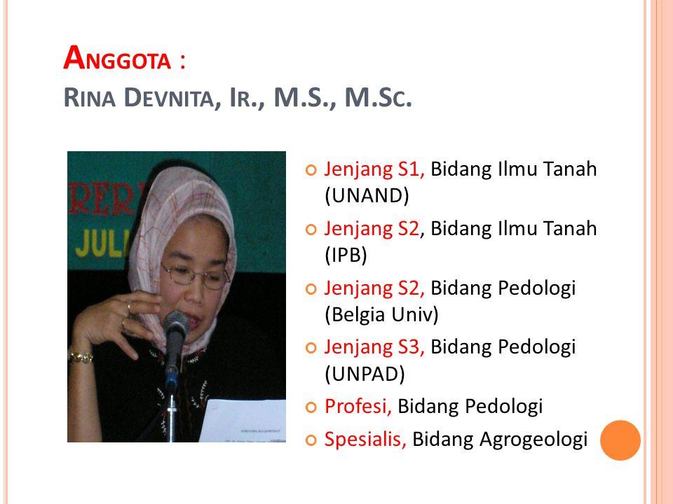 Anggota : Rina Devnita, Ir., M.S., M.Sc.