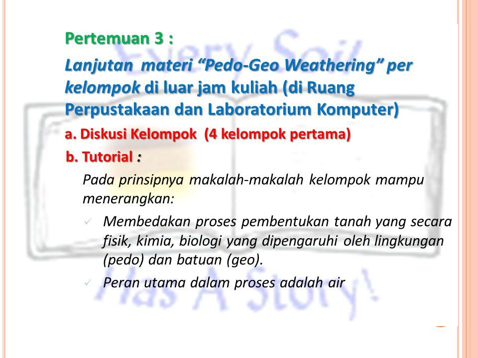 Pertemuan 3 : Lanjutan materi Pedo-Geo Weathering per kelompok di luar jam kuliah (di Ruang Perpustakaan dan Laboratorium Komputer)