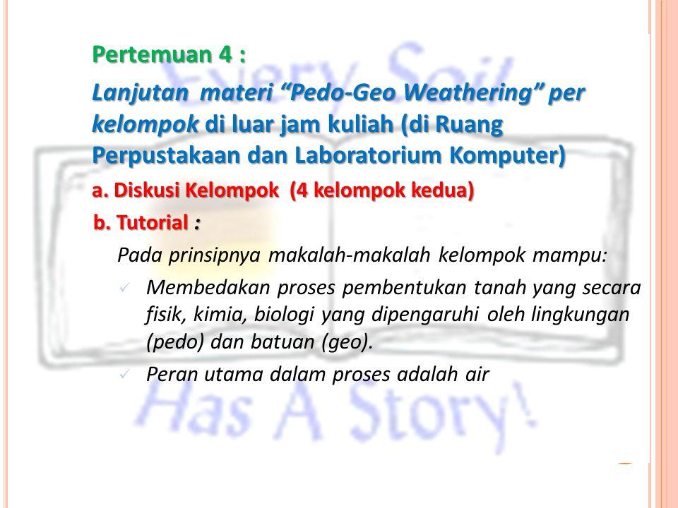 Pertemuan 4 : Lanjutan materi Pedo-Geo Weathering per kelompok di luar jam kuliah (di Ruang Perpustakaan dan Laboratorium Komputer)