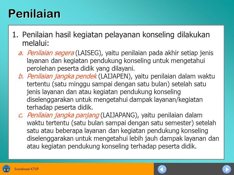 Penilaian Penilaian hasil kegiatan pelayanan konseling dilakukan melalui: