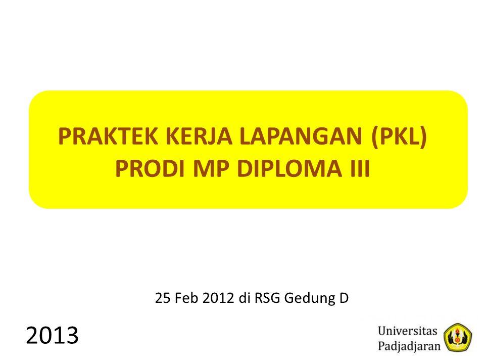 PRAKTEK KERJA LAPANGAN (PKL) PRODI MP DIPLOMA III