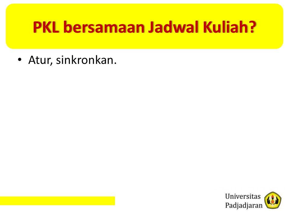 PKL bersamaan Jadwal Kuliah