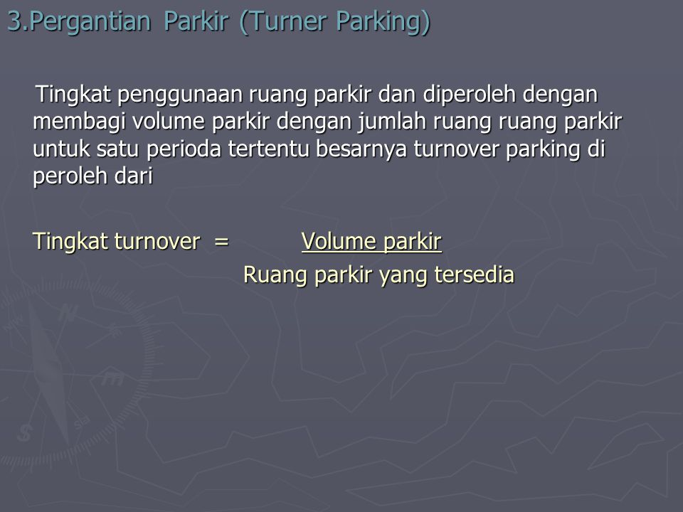 3.Pergantian Parkir (Turner Parking)