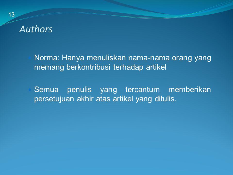 13 Authors. Norma: Hanya menuliskan nama-nama orang yang memang berkontribusi terhadap artikel.