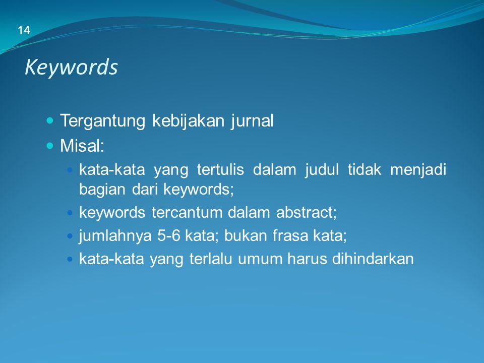 Keywords Tergantung kebijakan jurnal Misal: