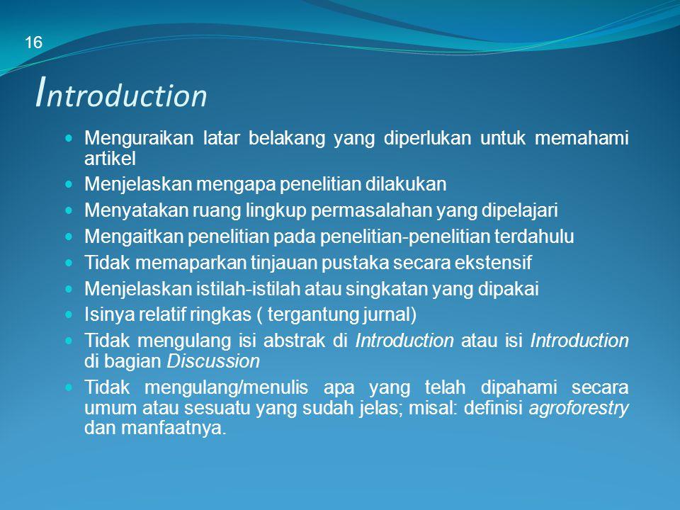 16 Introduction. Menguraikan latar belakang yang diperlukan untuk memahami artikel. Menjelaskan mengapa penelitian dilakukan.