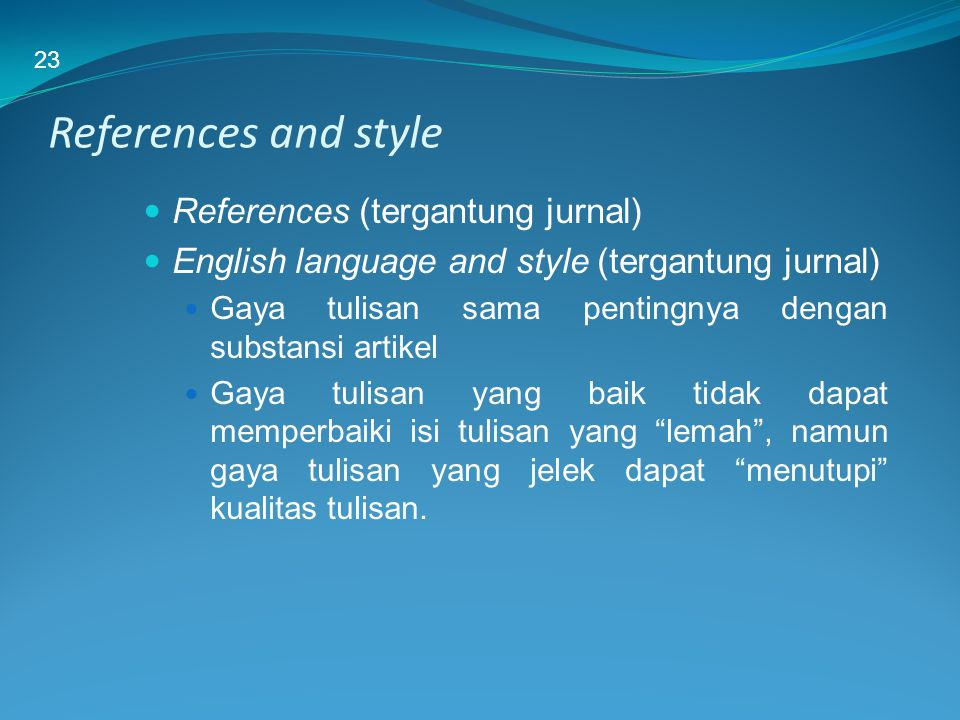 References and style References (tergantung jurnal)