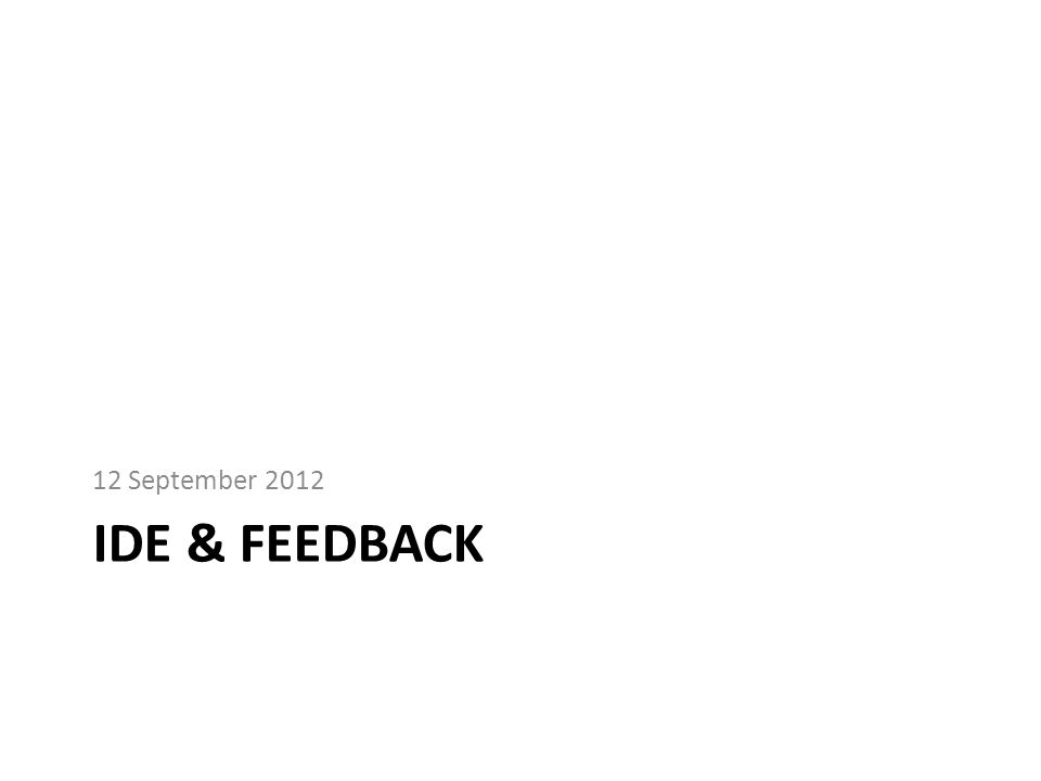12 September 2012 Ide & Feedback