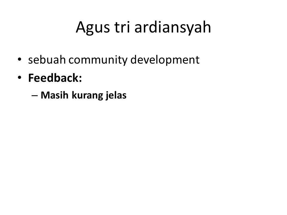 Agus tri ardiansyah sebuah community development Feedback: