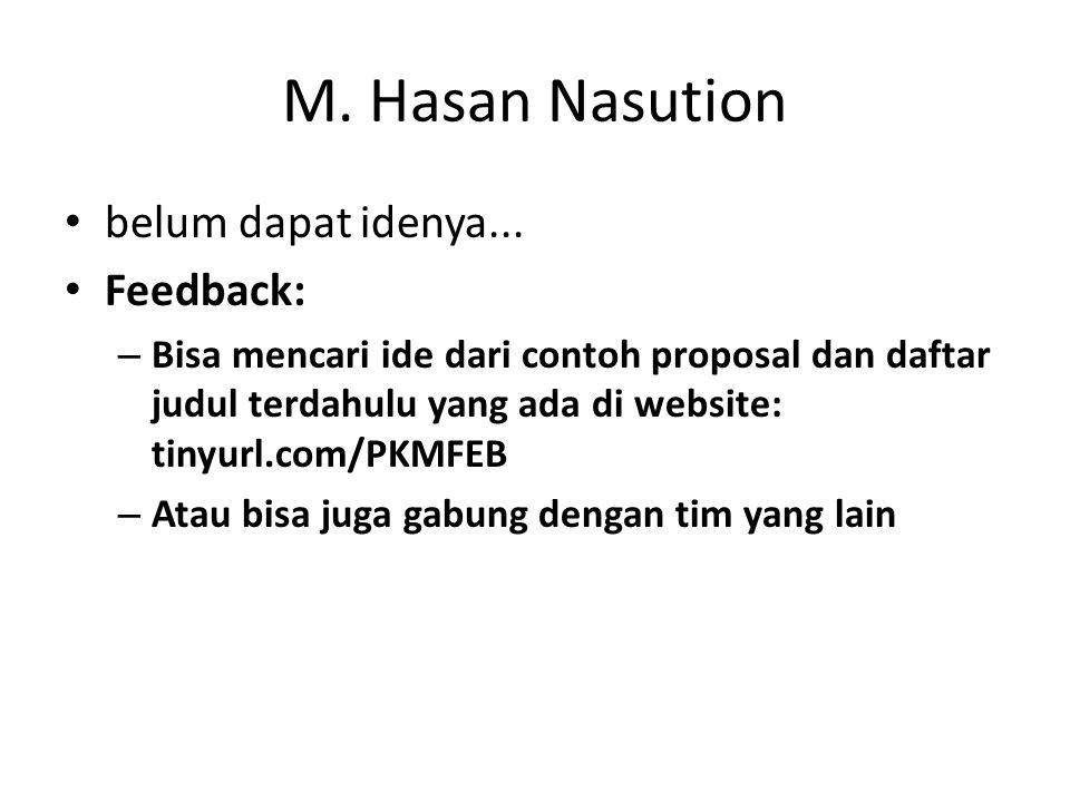 M. Hasan Nasution belum dapat idenya... Feedback: