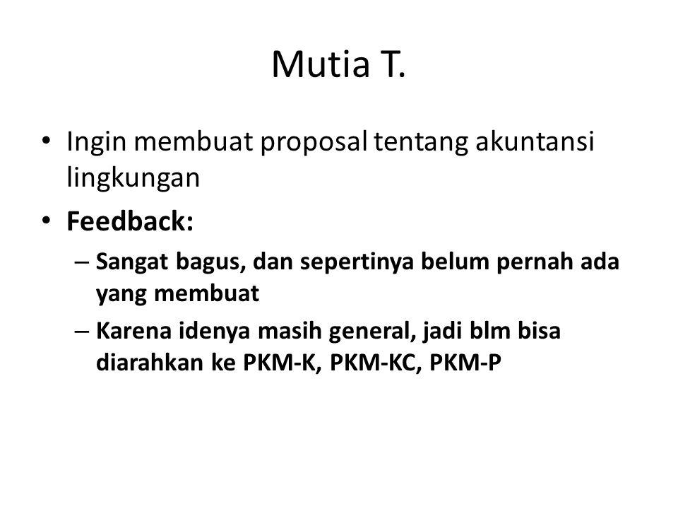 Mutia T. Ingin membuat proposal tentang akuntansi lingkungan Feedback: