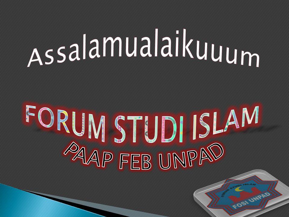 Assalamualaikuuum FORUM STUDI ISLAM PAAP FEB UNPAD