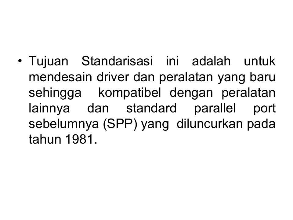 Tujuan Standarisasi ini adalah untuk mendesain driver dan peralatan yang baru sehingga kompatibel dengan peralatan lainnya dan standard parallel port sebelumnya (SPP) yang diluncurkan pada tahun 1981.