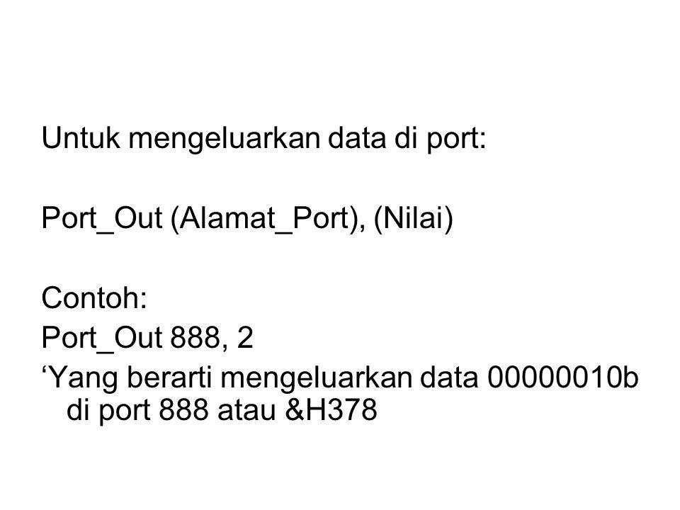 Untuk mengeluarkan data di port: