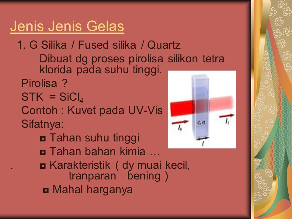 Jenis Jenis Gelas 1. G Silika / Fused silika / Quartz