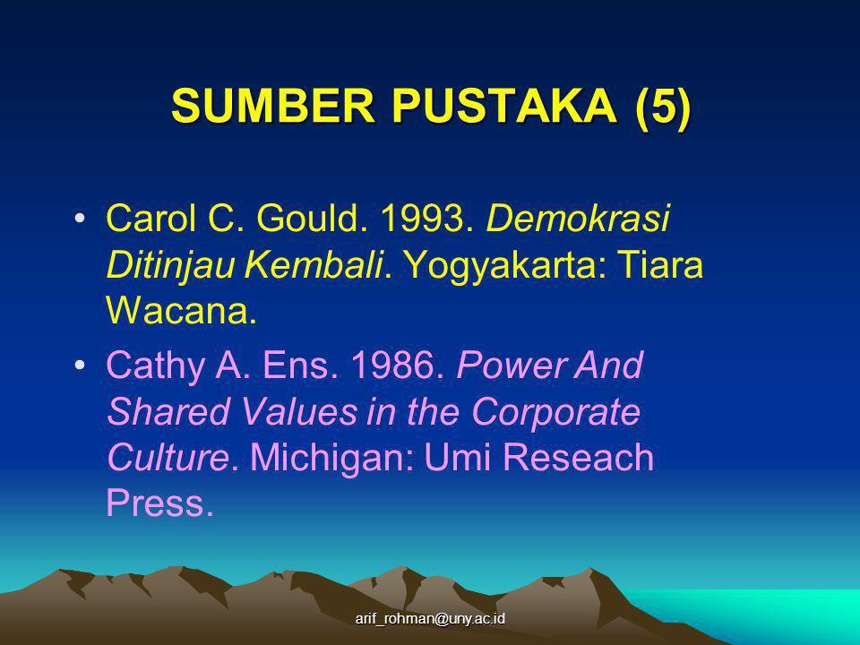 SUMBER PUSTAKA (5) Carol C. Gould. 1993. Demokrasi Ditinjau Kembali. Yogyakarta: Tiara Wacana.