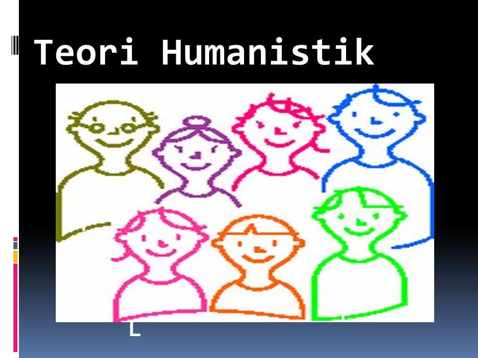 Teori Humanistik RODLI LUSI ODY NURUL