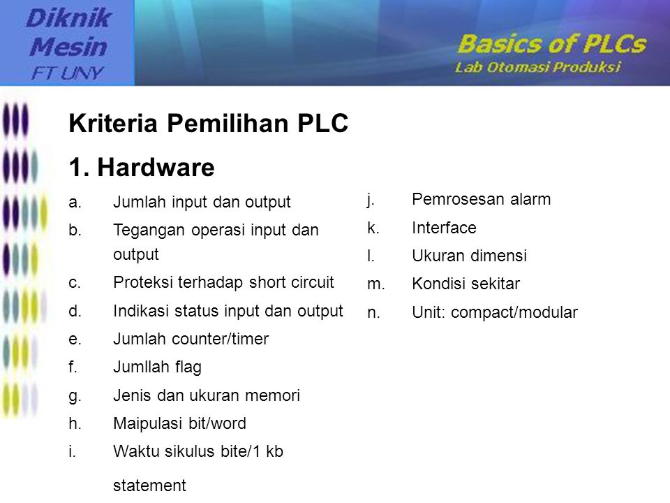 Kriteria Pemilihan PLC 1. Hardware