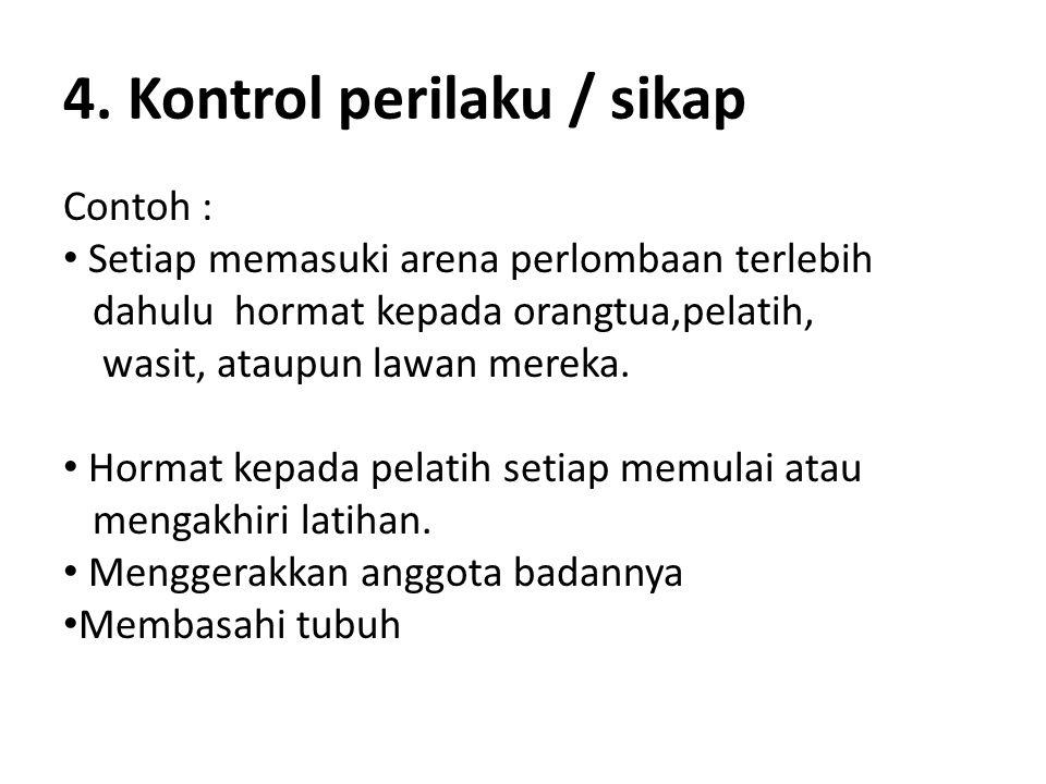 4. Kontrol perilaku / sikap