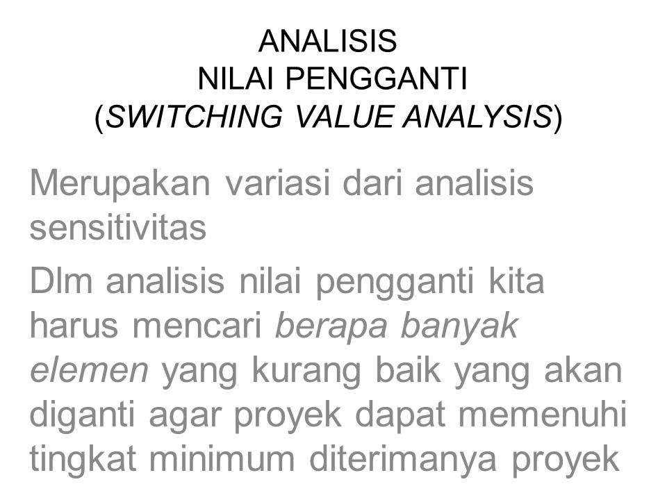 ANALISIS NILAI PENGGANTI (SWITCHING VALUE ANALYSIS)
