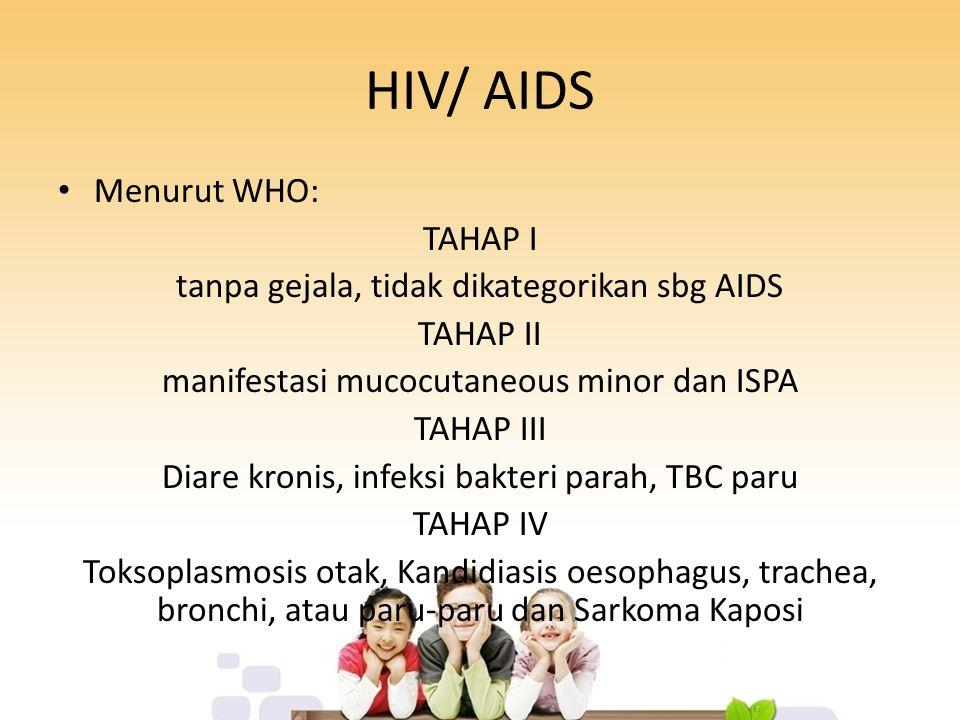 HIV/ AIDS Menurut WHO: TAHAP I