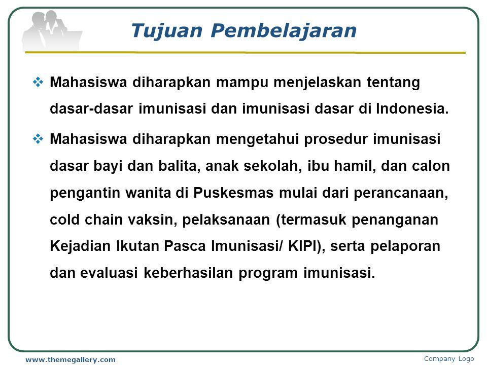 Tujuan Pembelajaran Mahasiswa diharapkan mampu menjelaskan tentang dasar-dasar imunisasi dan imunisasi dasar di Indonesia.