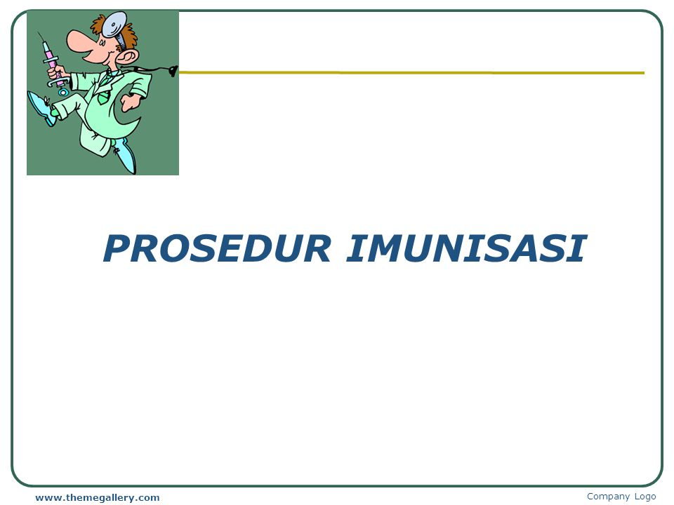 PROSEDUR IMUNISASI www.themegallery.com Company Logo