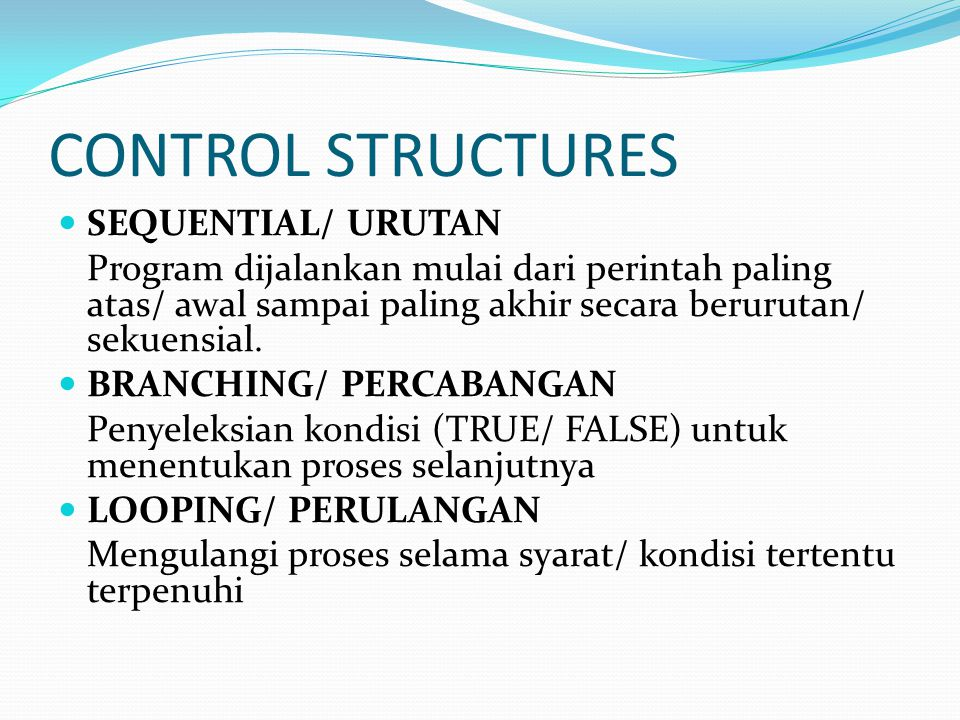 CONTROL STRUCTURES SEQUENTIAL/ URUTAN BRANCHING/ PERCABANGAN
