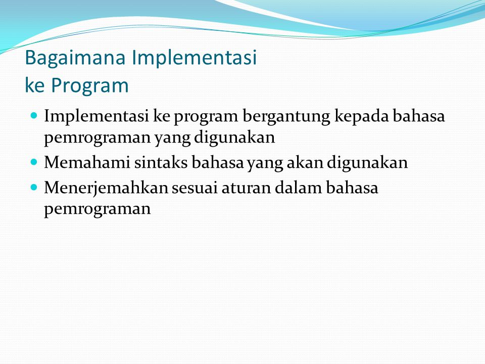 Bagaimana Implementasi ke Program