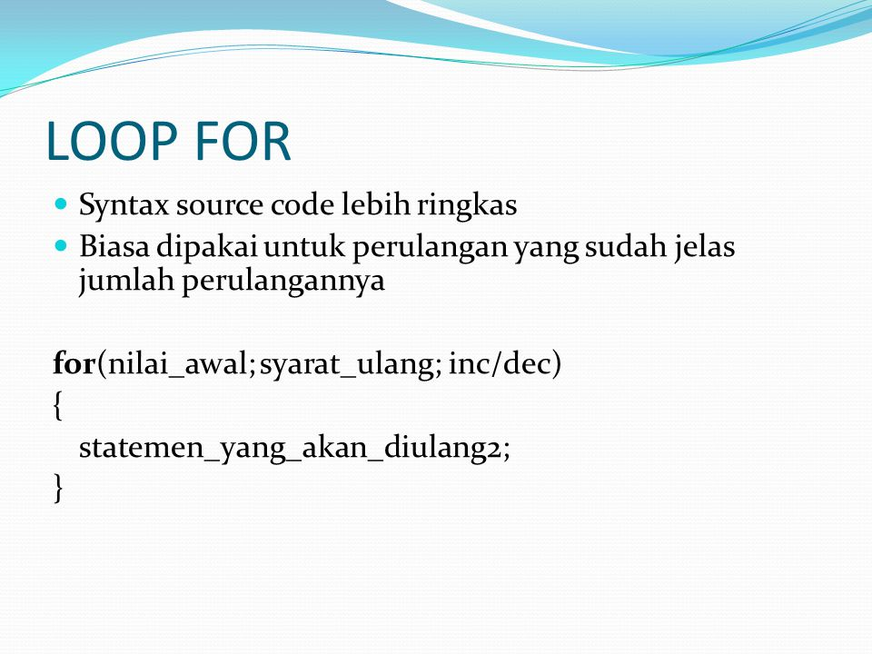 LOOP FOR Syntax source code lebih ringkas