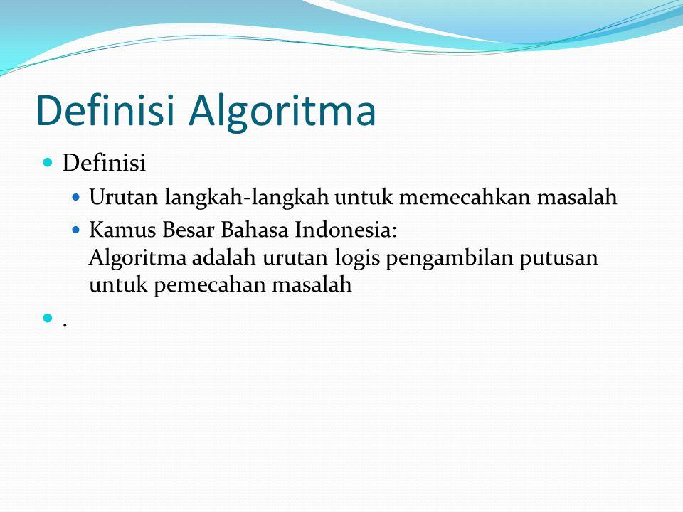 Definisi Algoritma Definisi .