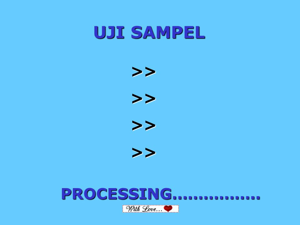 UJI SAMPEL >> PROCESSING…………….. RoelHerdi