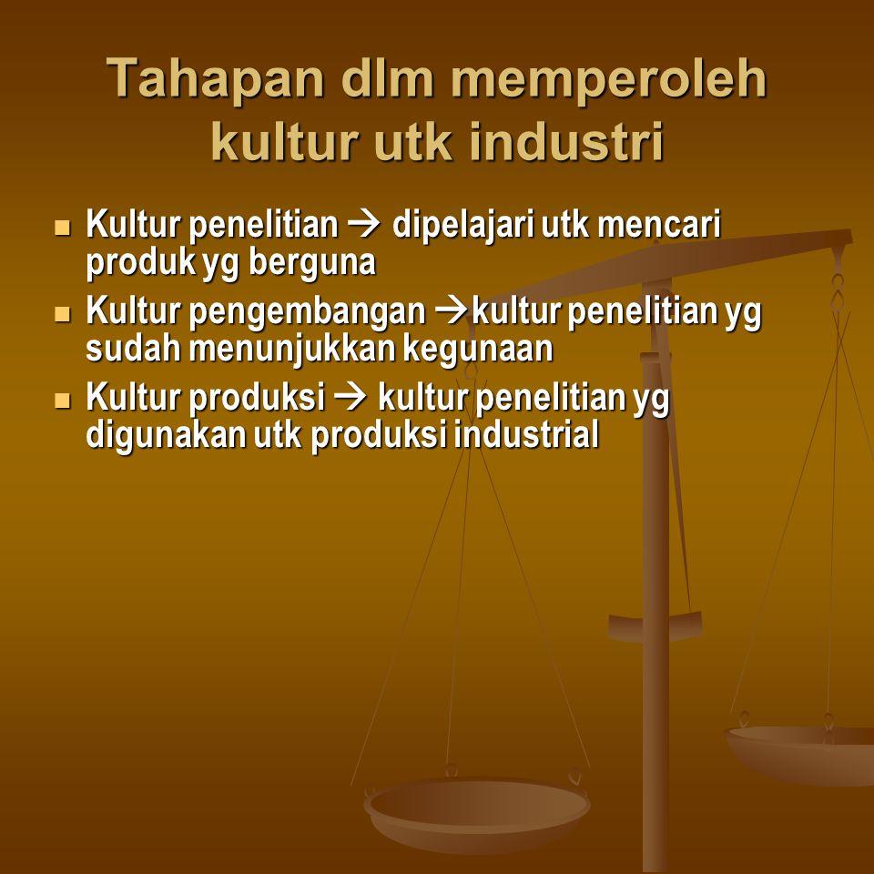 Tahapan dlm memperoleh kultur utk industri
