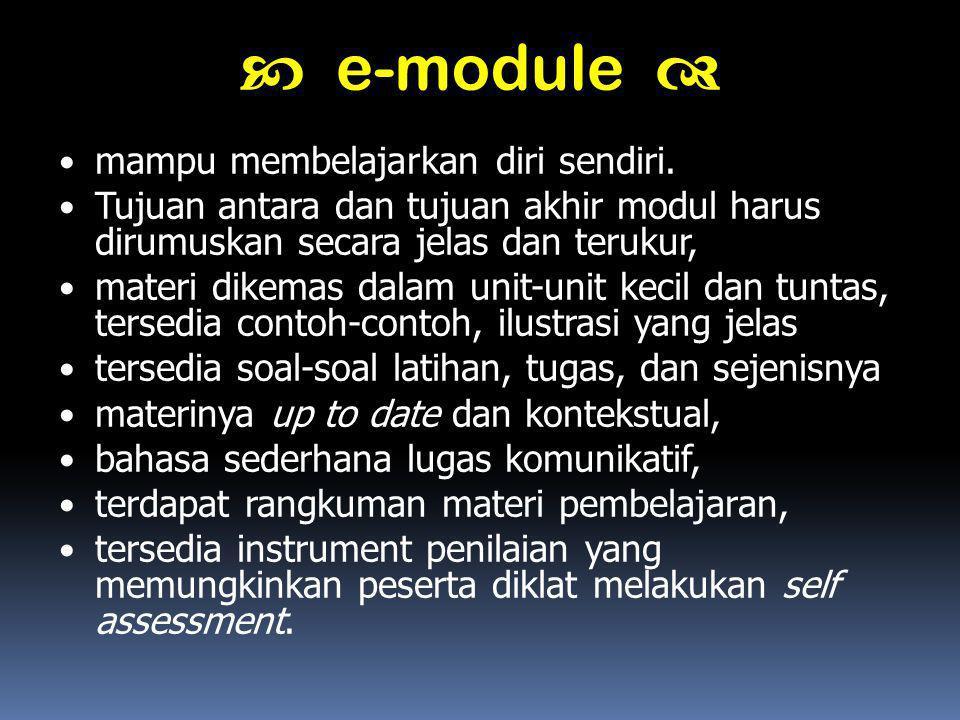  e-module  mampu membelajarkan diri sendiri.