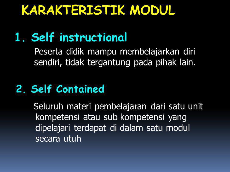 KARAKTERISTIK MODUL 1. Self instructional 2. Self Contained