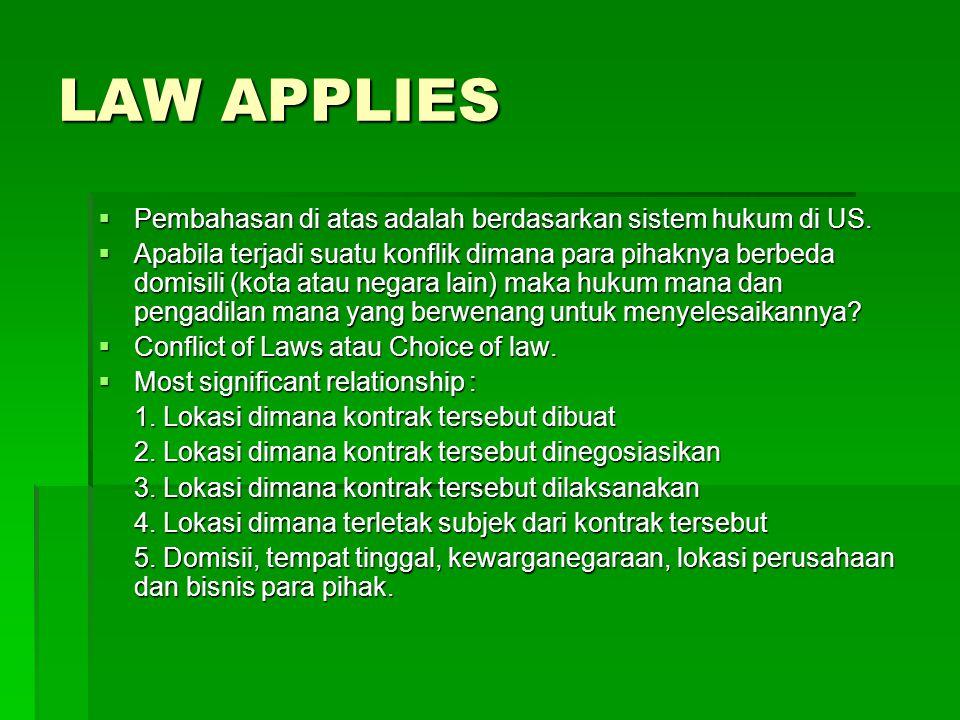 LAW APPLIES Pembahasan di atas adalah berdasarkan sistem hukum di US.