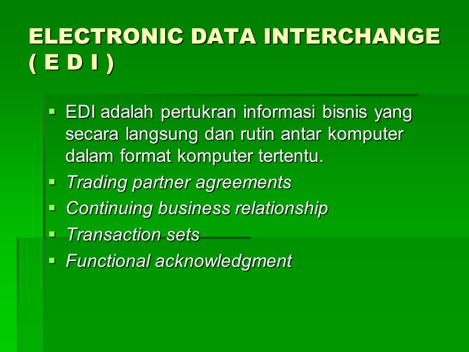 ELECTRONIC DATA INTERCHANGE ( E D I )