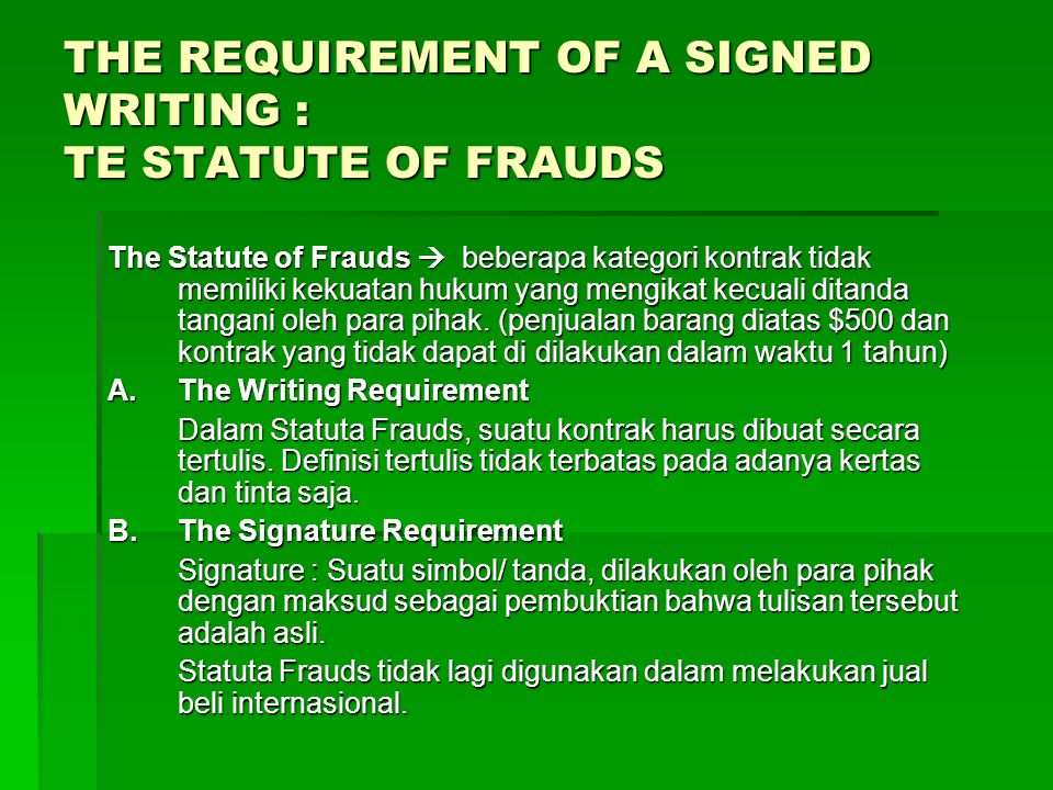 THE REQUIREMENT OF A SIGNED WRITING : TE STATUTE OF FRAUDS