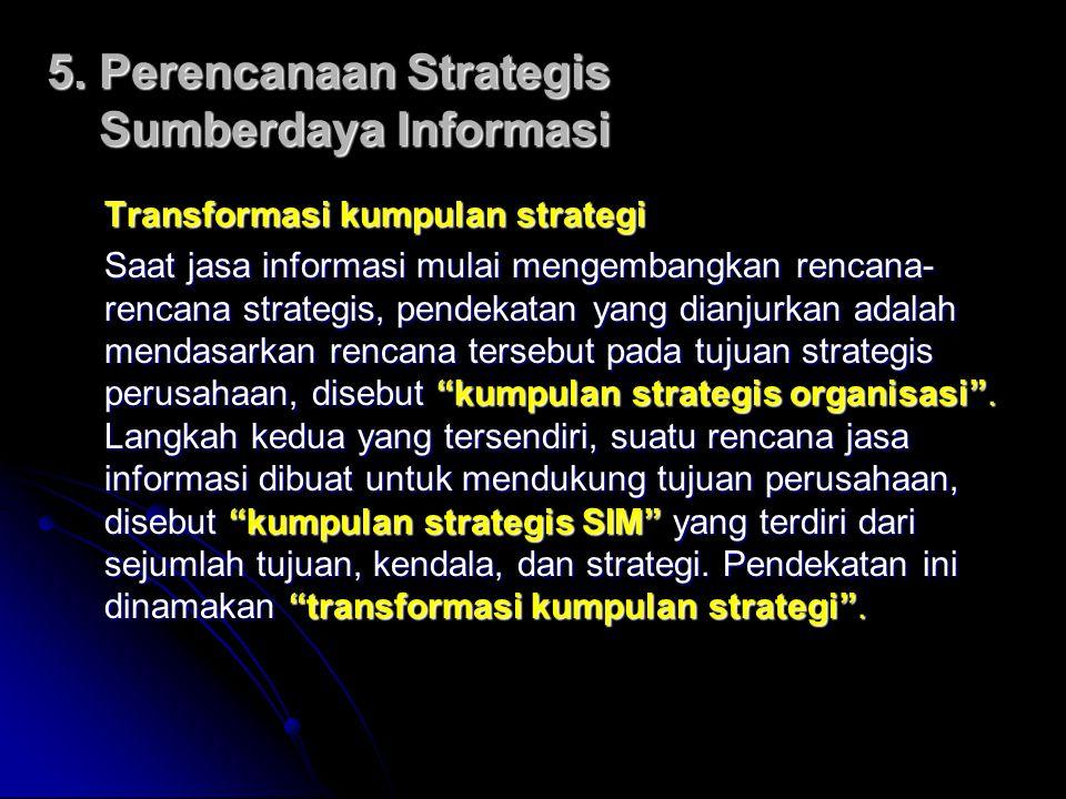 5. Perencanaan Strategis Sumberdaya Informasi