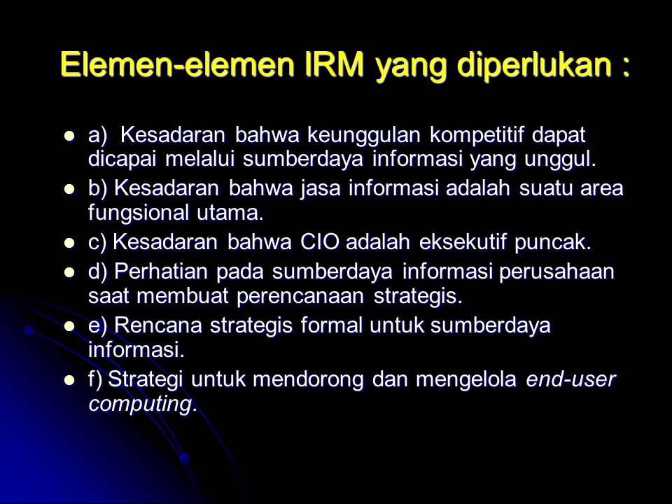 Elemen-elemen IRM yang diperlukan :