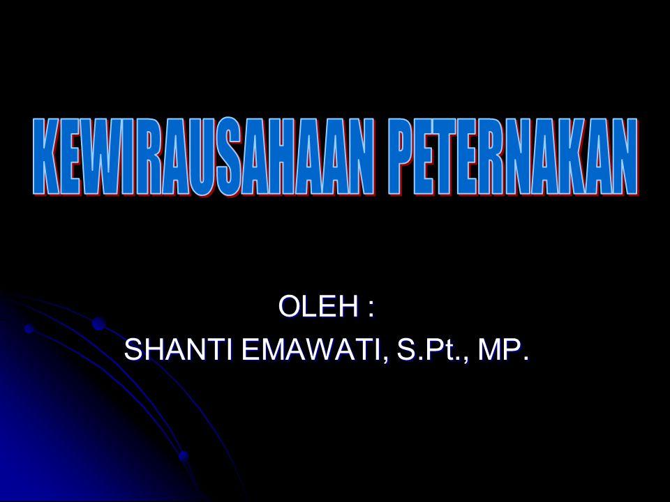 OLEH : SHANTI EMAWATI, S.Pt., MP.