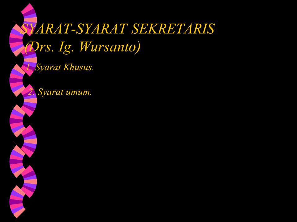 SYARAT-SYARAT SEKRETARIS (Drs. Ig. Wursanto)