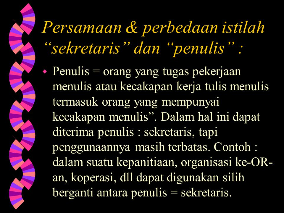 Persamaan & perbedaan istilah sekretaris dan penulis :
