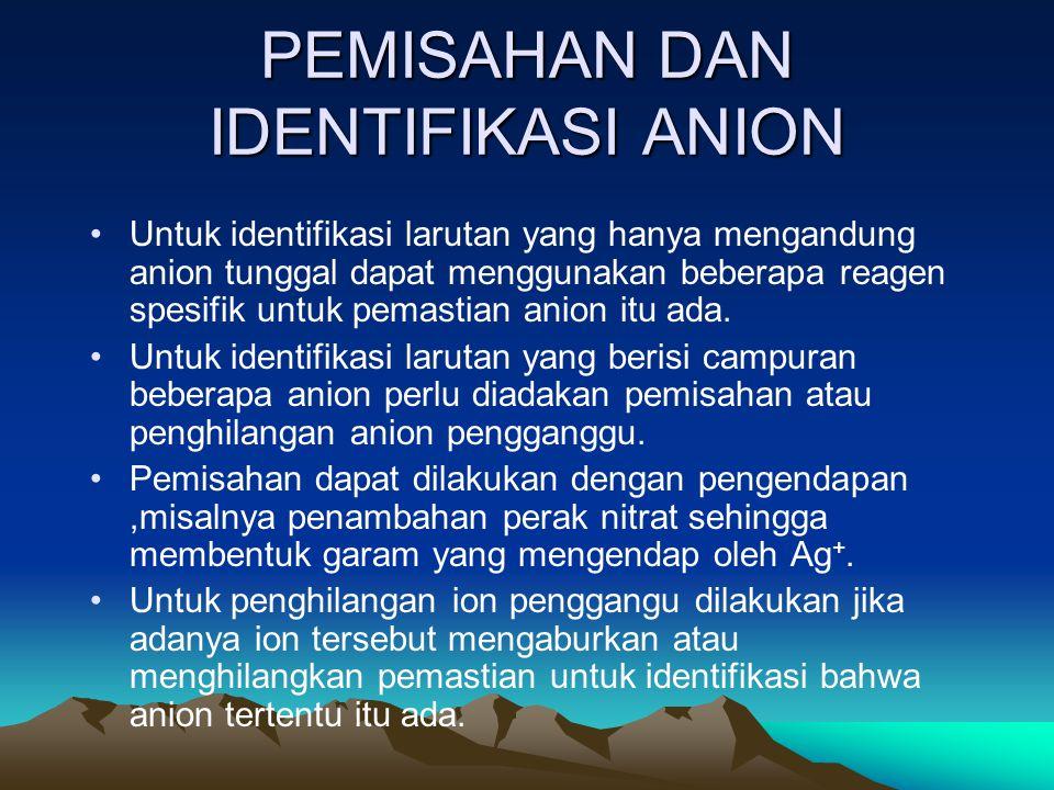 PEMISAHAN DAN IDENTIFIKASI ANION