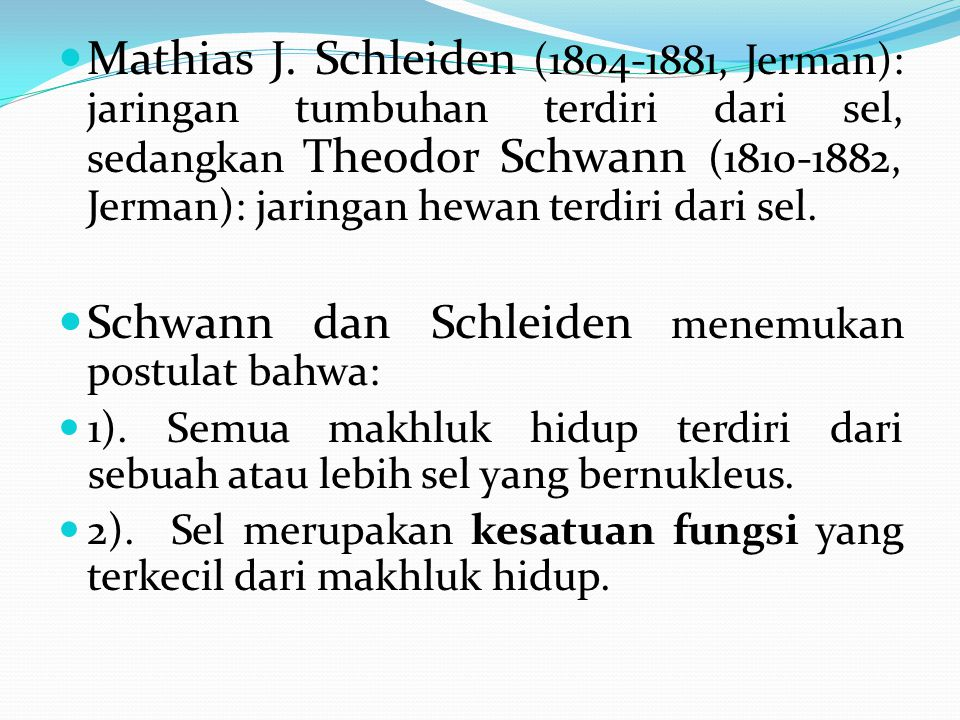 Schwann dan Schleiden menemukan postulat bahwa:
