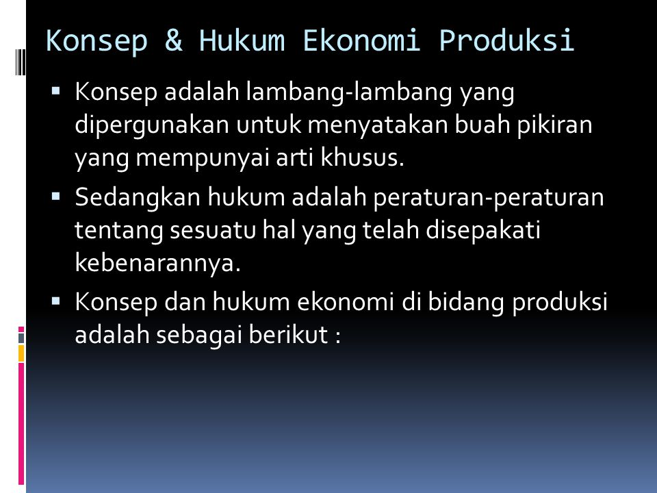 Konsep & Hukum Ekonomi Produksi