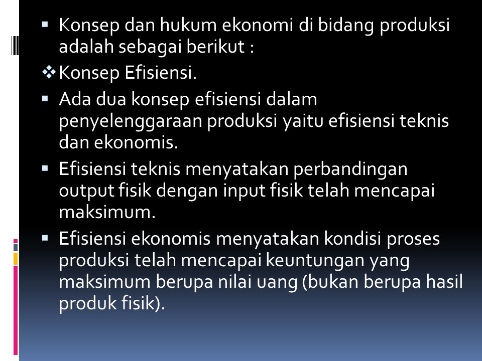 Konsep dan hukum ekonomi di bidang produksi adalah sebagai berikut :