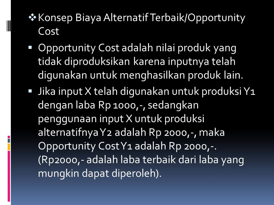 Konsep Biaya Alternatif Terbaik/Opportunity Cost