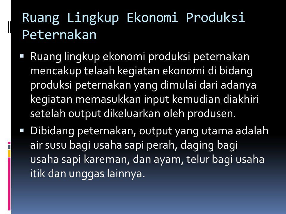 Ruang Lingkup Ekonomi Produksi Peternakan