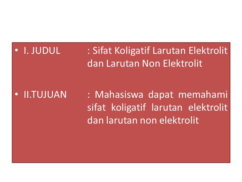 I. JUDUL. : Sifat Koligatif Larutan Elektrolit